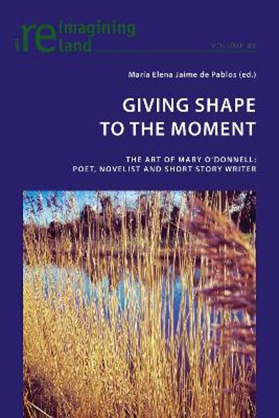 Giving Shape to the Moment - Maria Elena Jaime de Pablos
