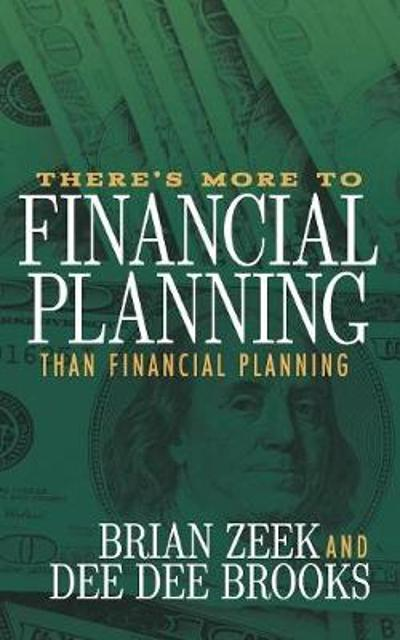 There's More to Financial Planning Than Financial Planning - Brian Zeek