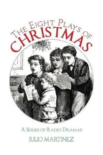 The Eight Plays of Christmas - Julio Martinez
