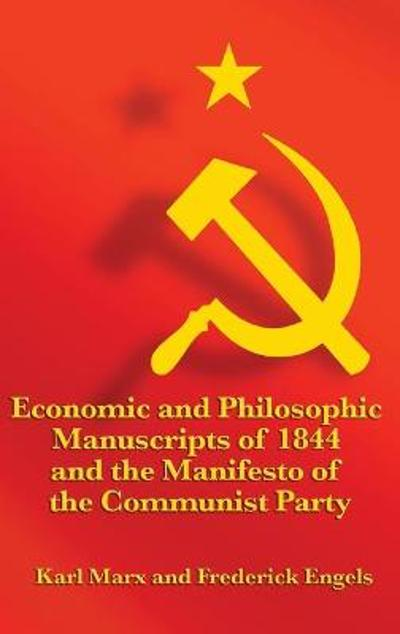 Economic and Philosophic Manuscripts of 1844 and the Manifesto of the Communist Party - Karl Marx