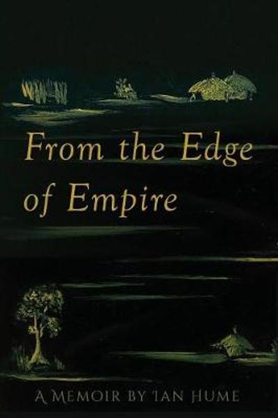 From the Edge of Empire - Ian Hume