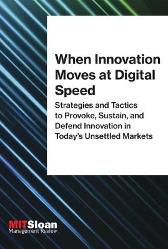 When Innovation Moves at Digital Speed - MIT Sloan Management Review