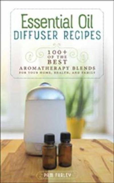 Essential Oil Diffuser Recipes - Pam Farley