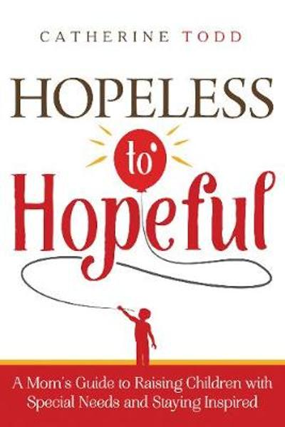 Hopeless to Hopeful - Catherine Todd