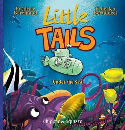 Little Tails Under the Sea - Frederic Brremaud