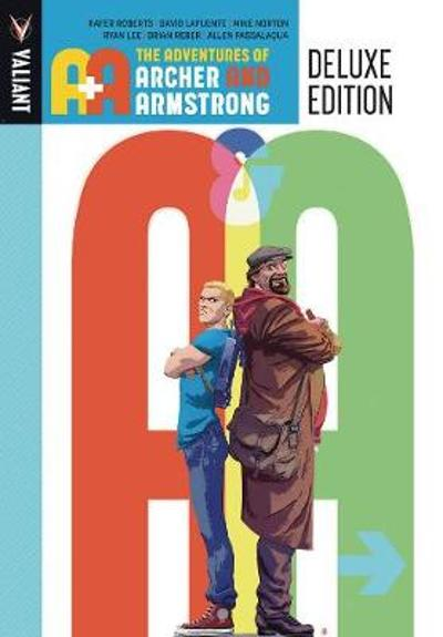 A&A: The Adventures Archer and Armstrong Deluxe Edition - Rafer Roberts