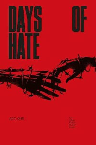 Days of Hate Act One - Ales Kot