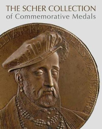 The Scher Collection of Commemorative Medals - Stephen K. Scher