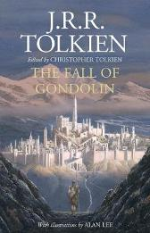 The fall of Gondolin - J.R.R. Tolkien Christopher Tolkien Alan Lee