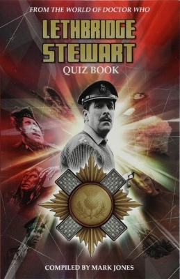 Lethbridge-Stewart Quiz Book - Mark Jones