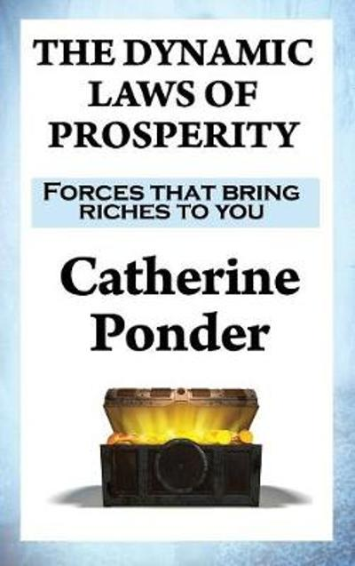 The Dynamic Laws of Prosperity - Catherine Ponder