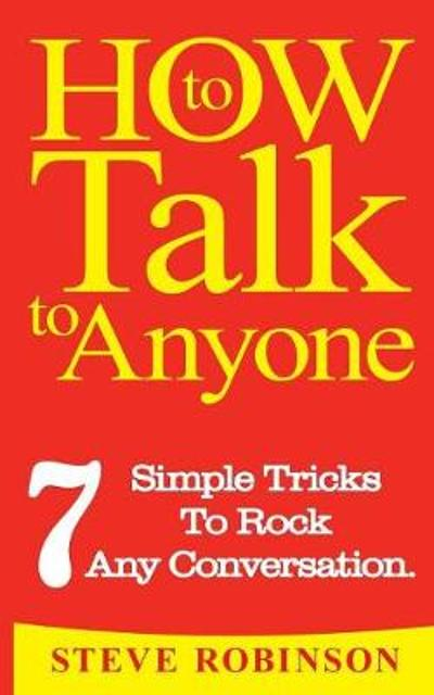 How To Talk To Anyone - Steve Robinson