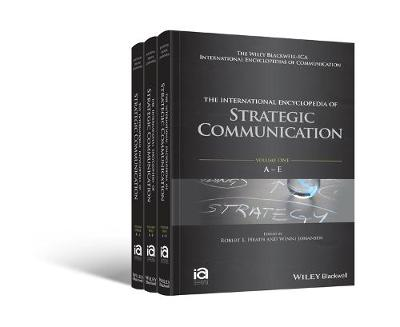 The International Encyclopedia of Strategic Communication - Robert L. Heath