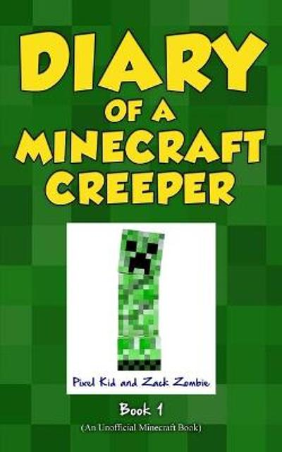 Diary of a Minecraft Creeper Book 1 - Pixel Kid