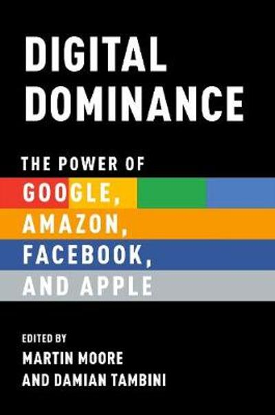 Digital Dominance - Martin Moore