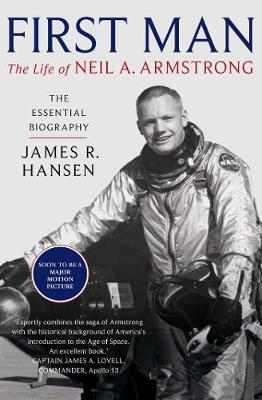 First Man: The Life of Neil Armstrong - James Hansen