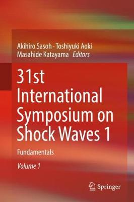 31st International Symposium on Shock Waves 1 - Akihiro Sasoh