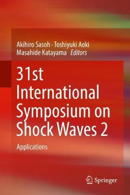 31st International Symposium on Shock Waves 2 - Akihiro Sasoh