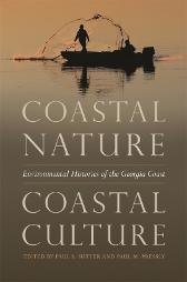 Coastal Nature, Coastal Culture - Paul S. Sutter Paul M. Pressly William Boyd  S. Max Edelson Edda L. Fields-Black Christopher Manganiello Tiya Miles Janisse Ray Sarah Ross Mart A. Stewart