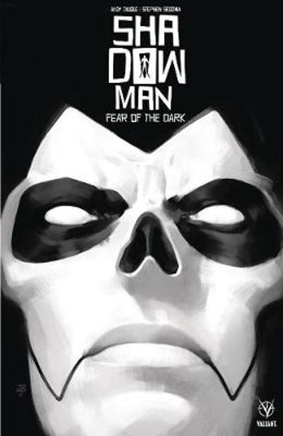 Shadowman (2018) Volume 1: Fear of the Dark - Andy Diggle