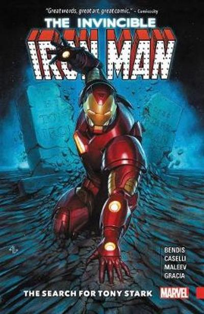 Invincible Iron Man: The Search For Tony Stark - Brian Michael Bendis