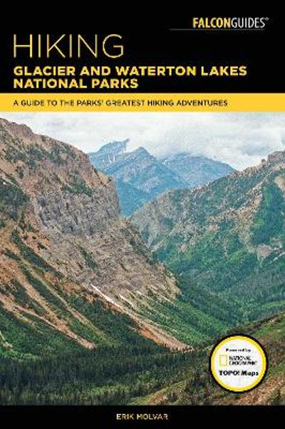 Hiking Glacier and Waterton Lakes National Parks - Erik Molvar