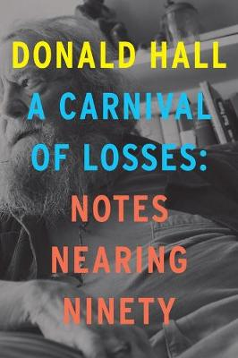 A Carnival of Losses - Donald Hall