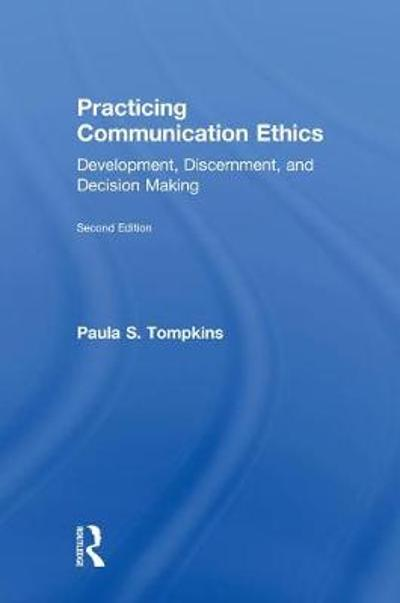 Practicing Communication Ethics - Paula S. Tompkins