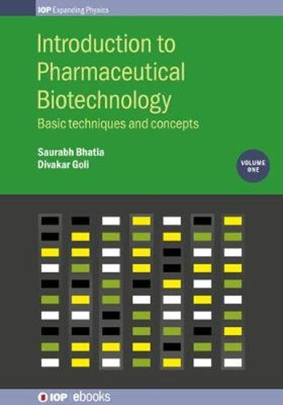Introduction to Pharmaceutical Biotechnology, Volume 1 - Saurabh Bhatia