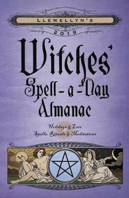 Llewellyn's 2019 Witches' Spell-A-Day Almanac - Llewellyn