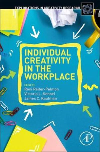 Individual Creativity in the Workplace - Roni Reiter-Palmon