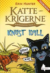 Knust idyll - Erin Hunter Dan Jolley James L. Barry Tora Larsen Morset