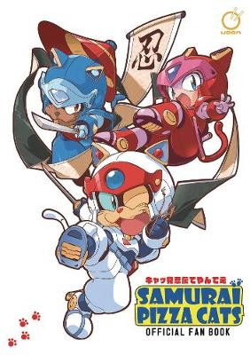 Samurai Pizza Cats: Official Fan Book - Tatsunoko Production