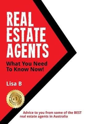 Real Estate Agents What You Need to Know Now - Lisa M B