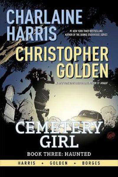 Charlaine Harris Cemetery Girl Book Three: Haunted Signed Edition - Charlaine Harris