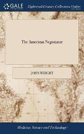 The American Negotiator - John Wright