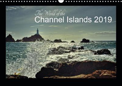 The World of the Channel Islands 2019 2019 - Gerald Just