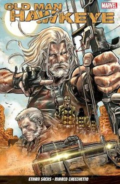 Old Man Hawkeye Vol. 1: An Eye For An Eye - Ethan Sacks