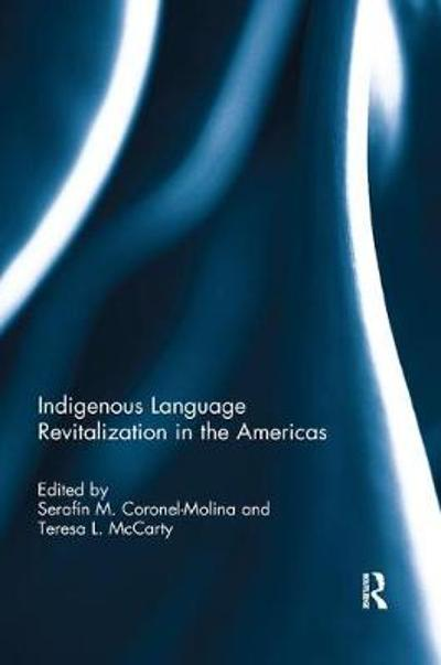 Indigenous Language Revitalization in the Americas - Serafin M. Coronel-Molina