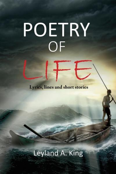 Poetry of Life - Leyland A King