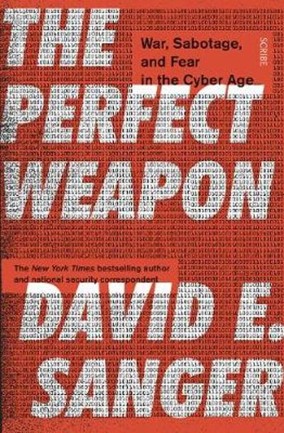 The Perfect Weapon - David E. Sanger