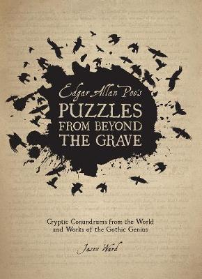 Edgar Allan Poe's Puzzles From Beyond the Grave - Jason Ward