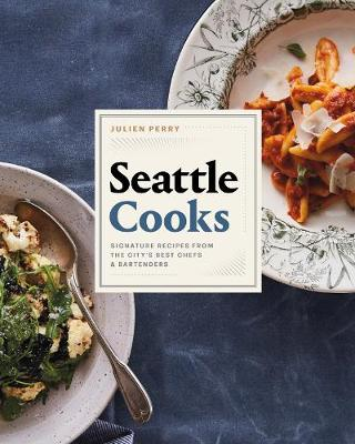 Seattle Cooks - Julien Perry