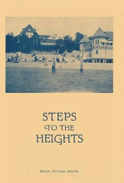 Steps to the Heights - Helen Putnam Shaver