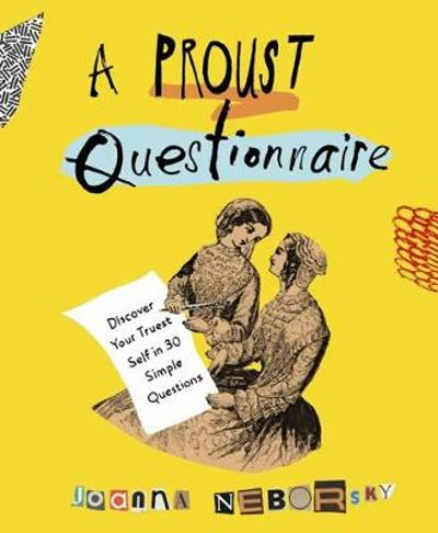 A Proust Questionnaire - Joanna Neborsky