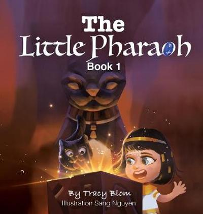 The Little Pharaoh Adventure Series - Tracy Blom