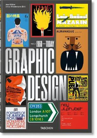 The History of Graphic Design. Vol. 2. 1960-Today - Jens Muller