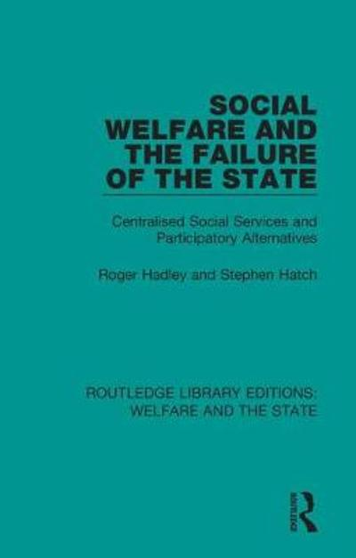 Social Welfare and the Failure of the State - Roger Hadley