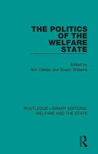The Politics of the Welfare State - Ann Oakley