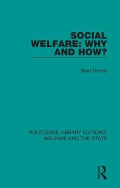 Social Welfare: Why and How? - Noel W Timms